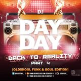 DJ Day Day Presents - Back To Reality Part 4 [Oldskool Funk & Soul Edition]