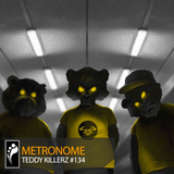 Metronome: Teddy Killerz