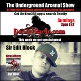 The Underground Arsenal Show with Special Guest Sir Edit Block