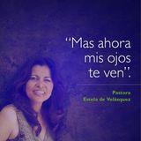 Mas ahora mis ojos te ven - Pastora Estela de Velásquez - 6 octubre 2015