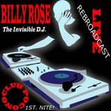 Club Pocono Presents: One Of N.Y.'s Best: The Invisible D.J. Billy Rose: First Night! 7 Hour Mix
