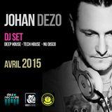 JOHAN DEZO DJ SET - AVRIL 2015