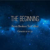 12) The Beginning, From Broken To Called