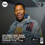 The Sweet Beat Show w/ DJ Whitley Ruchea & Special Guest DJ La Flare