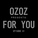 OZOZ Presents For You Episode :61 2018-11-17