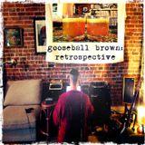 B&SR Mixtape 003 - A Gooseball Brown Retrospective