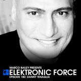 Elektronic Force Podcast 180 with Danny Tenaglia