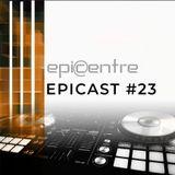 EPICENTRE - EPICAST #23