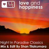 Love And Happiness Presents  *** A Night In Paradise Classics *** Mix & Edit Shan Tilakumara***