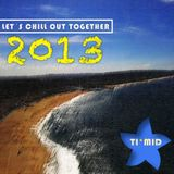 LET´S CHILL-OUT TOGETHER l TI*MID dj set 2013