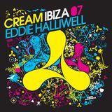 Eddie Halliwell - Cream Ibiza 07 [part 1]