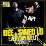 DEE & SWED LU - EVERYDAY WE LIT - THE MIXTAPE VOL.1