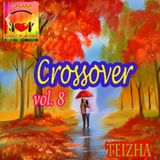♬♥ CROSSOVER VOL 8 ♥♬