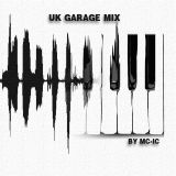 UK GARAGE MIX by MC-IC