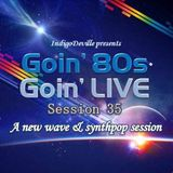 Goin 80s, Goin LIVE 35: New Wave & Synthpop