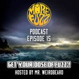 More Fuzz Podcast - Episode 15