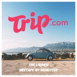 Trip.com Launch Mixtape