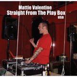 Mattie Valentine - Straight From The Play Box