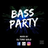 BASS PARTY - MIXED BY DJ TONY GOLD