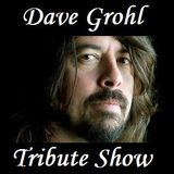 Dave Grohl Tribute Show