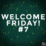 Welcome Friday #7