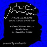 Relaxed Techno Traxxx Event Part 2, on Sunshine Radio, Fr.12.10.2012 powered by Koelngeist
