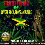 Strictly The Best Of Lovers Rock, Roots & Culture - Reggae Mix - Mixed By DJwass