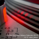 DJ Mix Advent Calendar 2nd floor 12/10