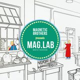 Magnetic Brothers - Mag.Lab 072 (April 2018)