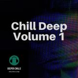 Chill Deep, Vol. 1 by Deeper Chills (Continuous Mix)