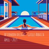 Afternoon Delight - Guille Arbaiza ( April 2019 )