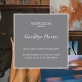 "Antipodium ""Goodbye Horses"" Compilation"