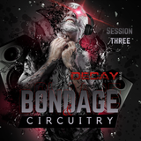 DecayMag Presents Bondage and Circuitry Radio - January 23, 2018 - Session 3
