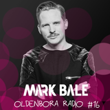 Oldenbora Radio #16 | Mark Bale
