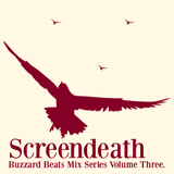 Buzzard Beats Mix Series Volume Three: Screendeath