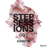 Step Sessions 001 (Pt.2)
