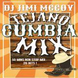 TEJANO CUMBIA MIX 26 HITS DJ JIMI MCCOY NON STOP 50 MINS