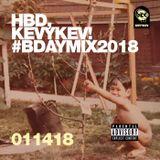 HBD, KevyKev! #BDayMix2018