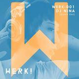 WERKCAST -Mix 001 - DJ Nina (Queen Bee)