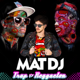 Mat DJ - TRAP vs REGGAETON