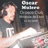 Oscar Mulero - Live @ Orosco Club, Miranda de Ebro - Burgos (21.01.2006)
