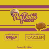 """""""The Pan Dulce Life"""" With DJ Refresh - Episode 42 feat. DJ Dazzler"""