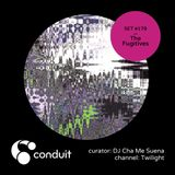 Conduit Set #179 | The Fugitives (curated by DJ Cha Me Suena) [Twilight]