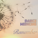 Dance Medicine - Remember