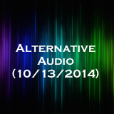 Alternative Audio (10/13/2014)