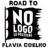 FLAVIA COELHO - Road to No Logo Festival