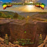 Shashamani Sound-21st Century Mixes-Book 3/Vol. 20-'DIVINE INTERVENTION' (2016)