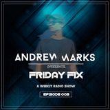 Andrew Marks: Friday Fix 003