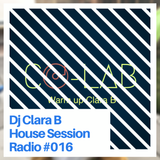 DJ Clara B House Session Radio #016 (CO-LAB Warm up 10/11/2018)
