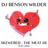 DJ Benson Wilder - SKEWERED - THE MEAT 08
